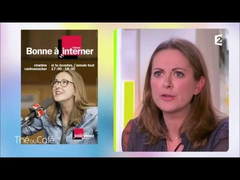 Charline Vanhoenacker - Intégrale du 29/04/2017 - Thé ou Café