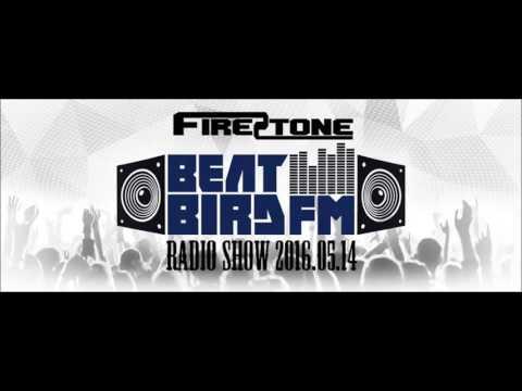 FireStone BeatBird FM Radio Show 2016.05.14