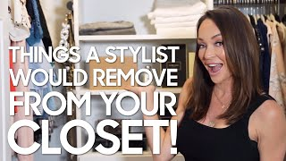 Things a Stylist would Remove from your closet