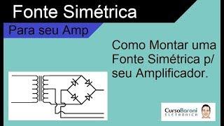 Montando Fonte Simétrica para Amplificador de Alta Potência