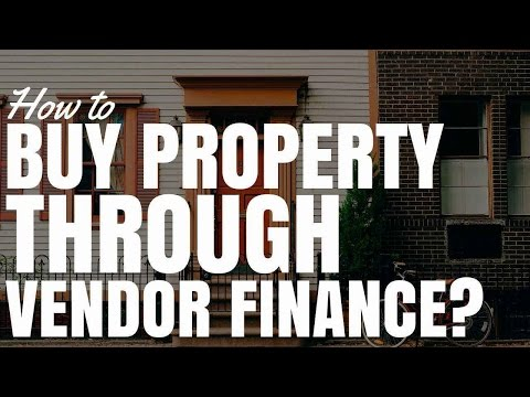 How To Buy Property Through Vendor Finance