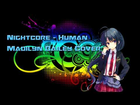 Nightcore - Human - (Madilyn Bailey Cover)