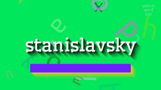 """How to say """"stanislavsky""""! (High Quality Voices)"""