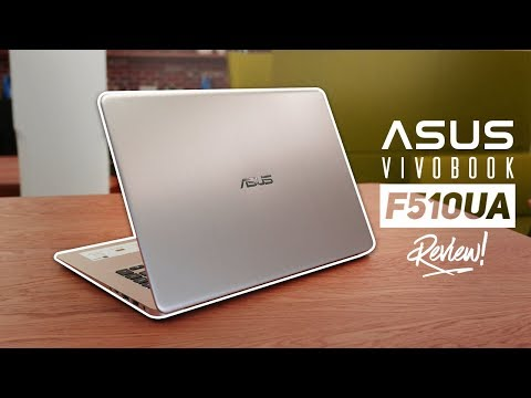 ASUS Vivobook F510UA Review 2018! - Still A Worthy Budget