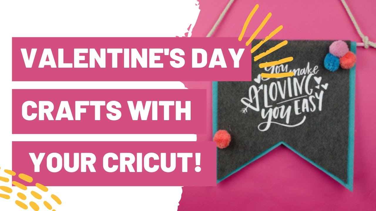 Valentine's Day Crafts With Your Cricut!