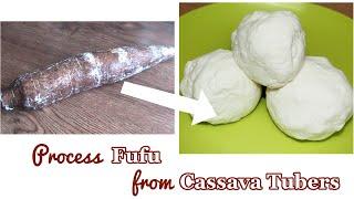 Process Cassava Fufu from Cassava Tubers (Yuca)