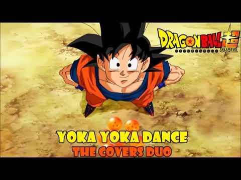 Yoka Yoka Dance (Dragon Ball Super Ending 5) Cover Latino By The Covers Duo