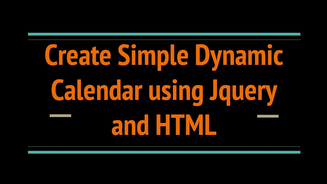 Create Simple Dynamic Calendar Using Jquery and HTML