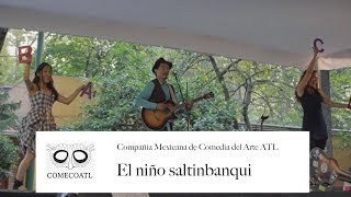 Video COMECOATL Presenta: El niño Saltinbanqui download MP3, 3GP, MP4, WEBM, AVI, FLV Januari 2018