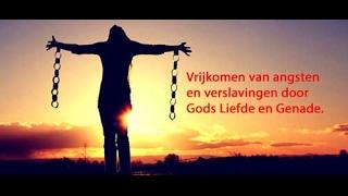 Vrijkomen van angsten en verslavingen door Gods Liefde