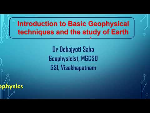 Introduction to Basic Geophysical techniques and the study of Earth