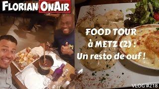 FOOD TOUR à METZ (2) - Un resto de ouf -  VLOG #218