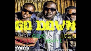 Castro,  Heavy K, Lucci Money & Gizmo - GO DOWN