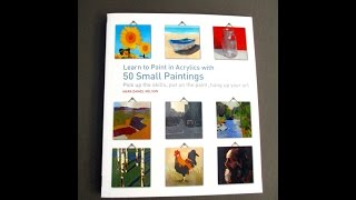 Learn to Paint in Acrylics with 50 Small Paintings by Mark Daniel Nelson | Book Flip Through