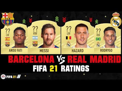 Fifa 21 Barcelona Vs Real Madrid Player Ratings Ft Messi Hazard Ansu Fati Etc Youtube