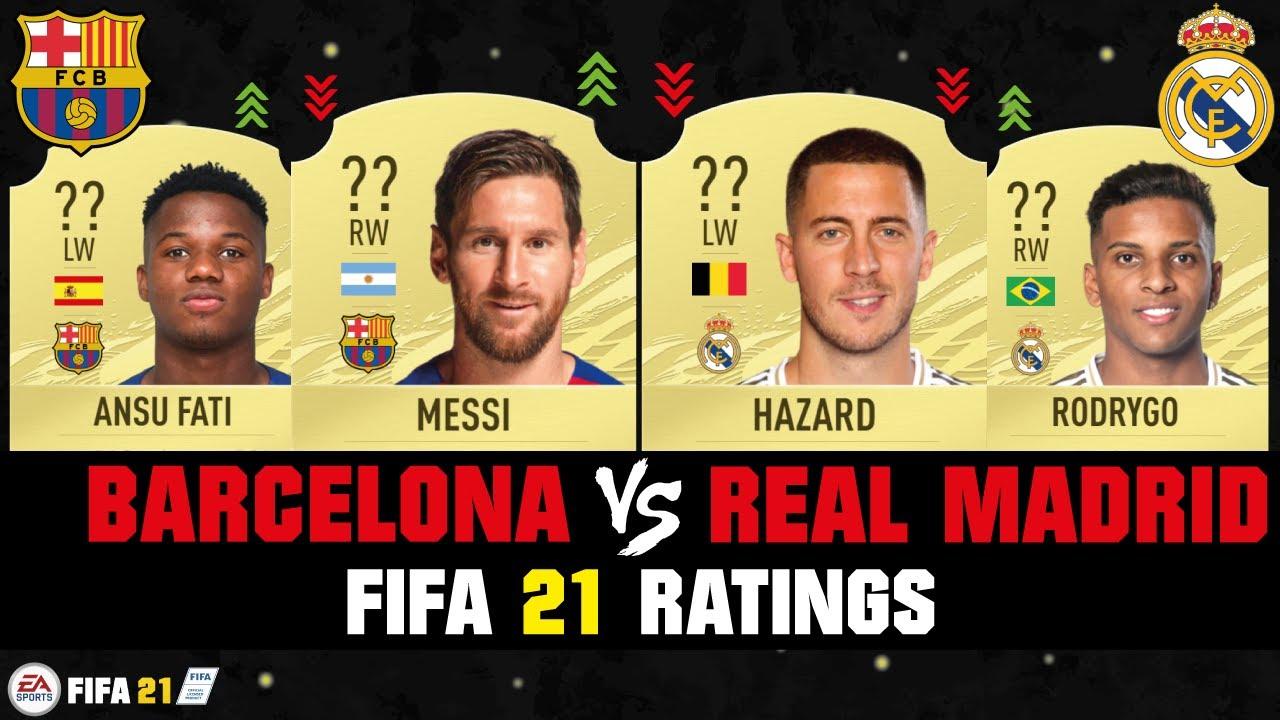 FIFA 21 | BARCELONA VS REAL MADRID PLAYER RATINGS! 😱🔥| FT. MESSI, HAZARD, ANSU FATI... etc