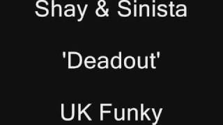 Deadout - Shay & Sinista