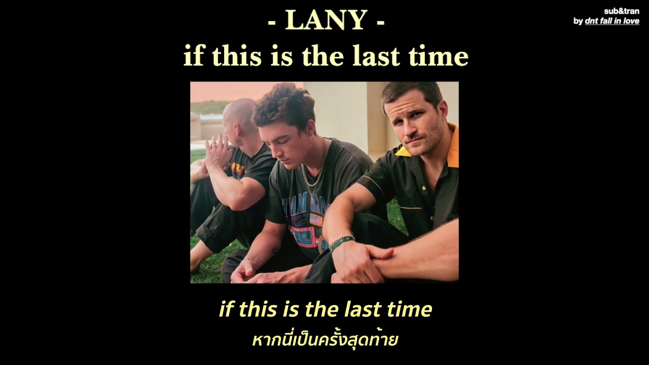 [THAISUB] LANY - if this is the last time แปลเพลง