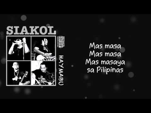Siakol - Mas Masaya Sa Pilipinas (Lyric Video)