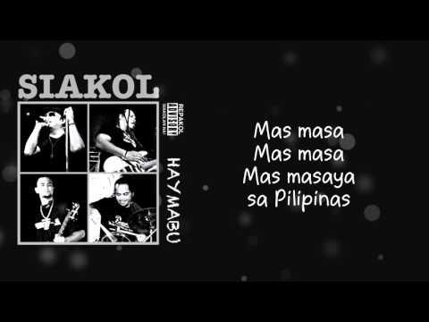 Siakol - Mas Masaya Sa Pilipinas (Lyric Video)