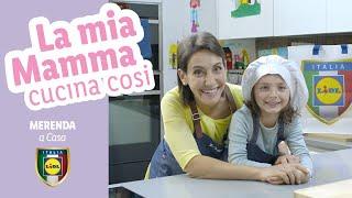 LA MIA MAMMA CUCINA COSI: Merenda a Casa con Erica Liverani | LIDL Italia