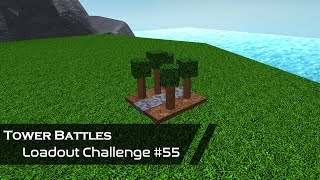 The Last Tower Battles Video   Loadout Challenge #55   Tower Battles