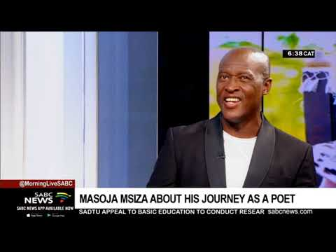 Masoja Msiza on his journey as a poet