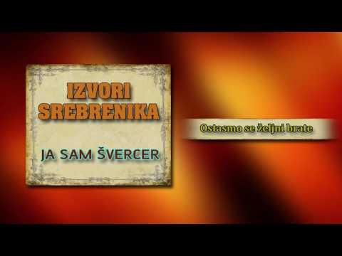 Izvori Srebrenika - Ostasmo se zeljni brate - (Audio 2008)