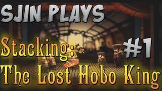 Sjin Plays:Stacking - The Lost Hobo King #1