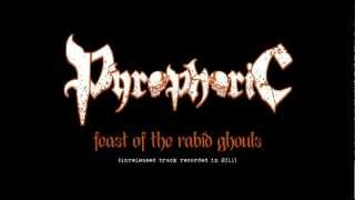 "Pyrophoric (MX) ""Feast of the Rabid Ghouls"""