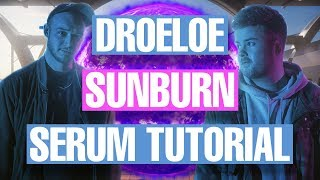 DroeLoe - &quotSunburn&quot Serum Remake Tutorial [FREE DOWNLOADS]