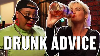 Drunk People Give Their Friends Advice