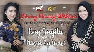 Gambar cover BANG BANG WETAN - ENY SAGITA FEAT NIKEN SALINDRY [VERSI MENTUL MUSIC] [OFFICIAL]
