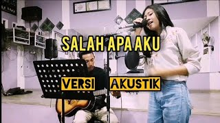 Download lagu Salah apa aku versi AKUSTIK by ahyu komang MP3