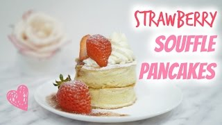 Strawberry Souffle Pancakes  日式梳乎厘鬆餅