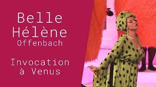 """Invocation à Vénus, """"La Belle Hélène"""" Offenbach"""