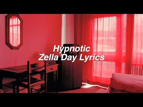 Hypnotic || Zella Day Lyrics