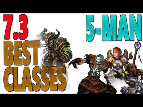 7.3 & 7.3.2 BEST CLASSES FOR MYTHIC+ Tanks | DPS | Healers (World of Warcraft: Legion)