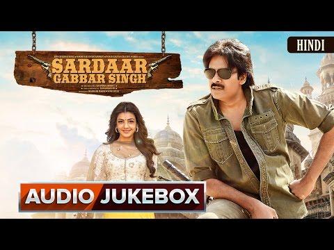 Sardaar Gabbar Singh | Hindi Songs | Audio Jukebox