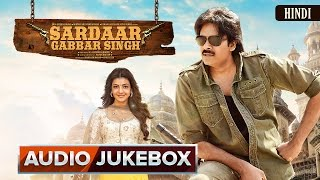 Sardaar Gabbar Singh | Hindi Songs | Audio Jukebox