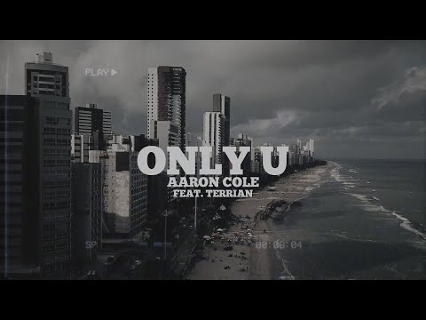 Aaron Cole - Only U feat. Terrian