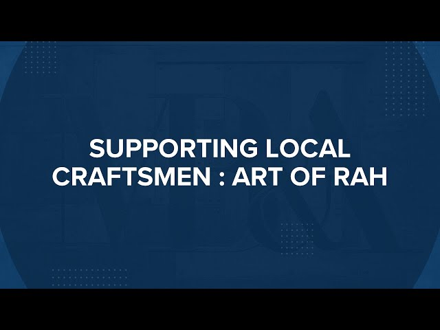 MB&A | Supporting Local Craftsmen : Art of Rah