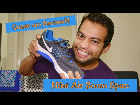 cheapest best loved reasonable price Tênis Nike Air Zoom Span / Review #1 - Vivendo Em Movimento ...