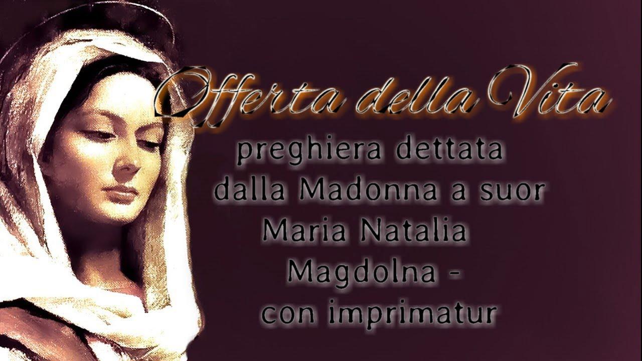 Offerta della Vita - dettata dalla Madonna alla serva di Dio suor M Natalia  Magdolna - YouTube
