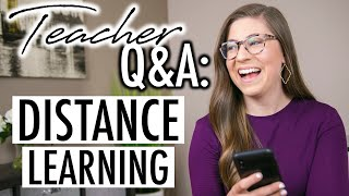 Teacher Answers Your Questions About Distance Learning