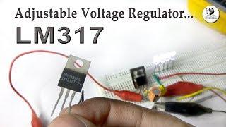 LM317 Adjustable Voltage Regulator complete Tutorial with Practical Experiments
