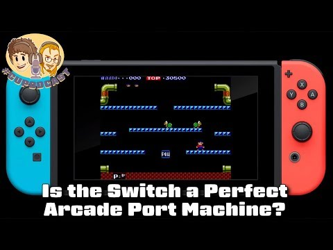 Is the Switch a Perfect Arcade Port Machine? #CUPodcast