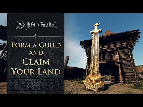Life Is Feudal: MMO - How To Form A Guild And Claim Your Land (Official)