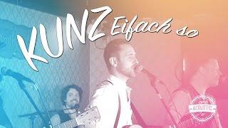 Kunz - Eifach so - Acoustic Version