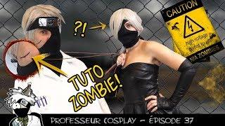 Professeur Cosplay 37 : TUTO ZOMBIE